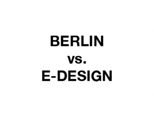 Berlin vs. e-design